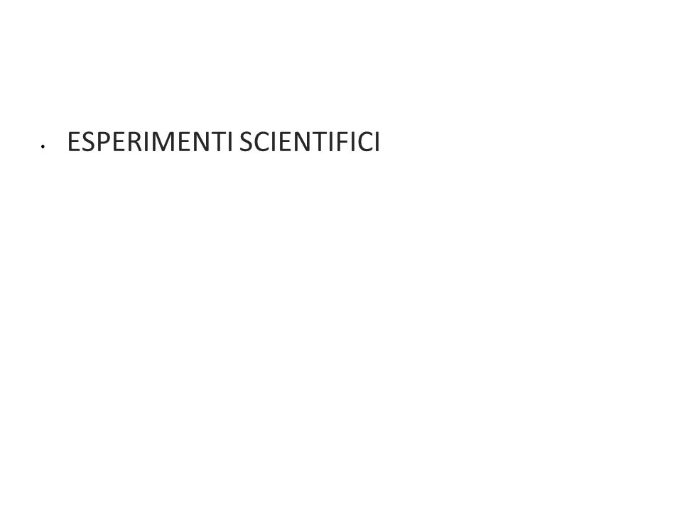 ESPERIMENTI SCIENTIFICI