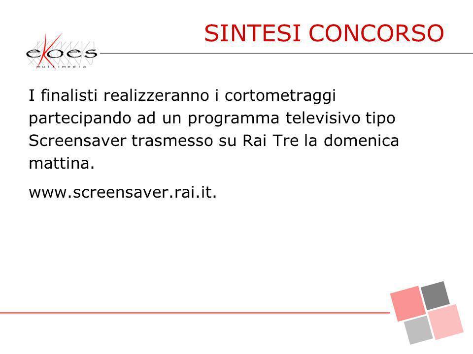 SINTESI CONCORSO I finalisti realizzeranno i cortometraggi