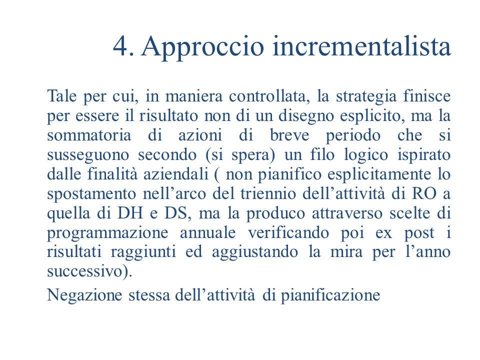 4. Approccio incrementalista
