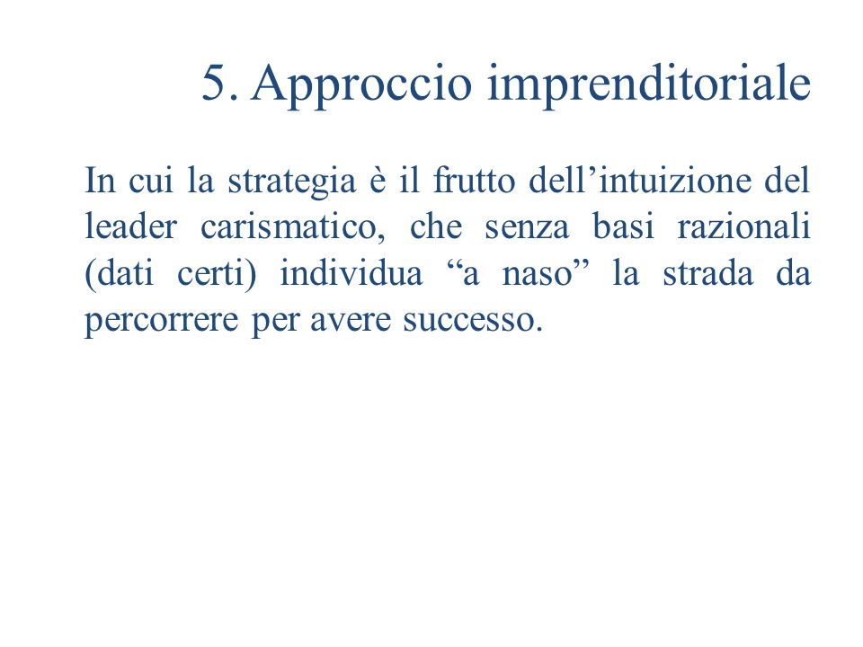 5. Approccio imprenditoriale