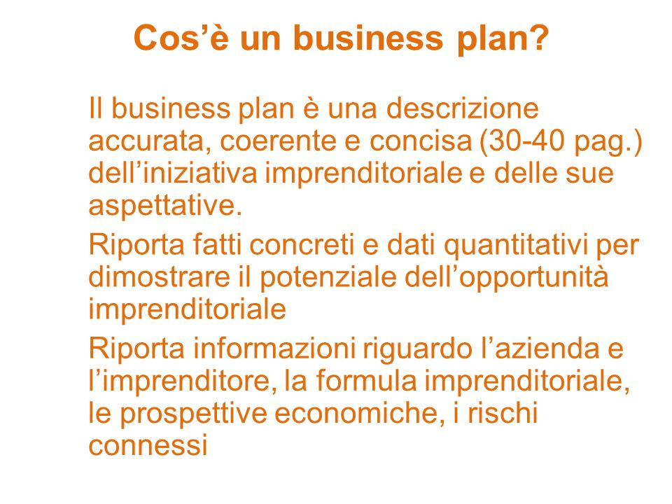 Cos'è un business plan Il business plan è una descrizione