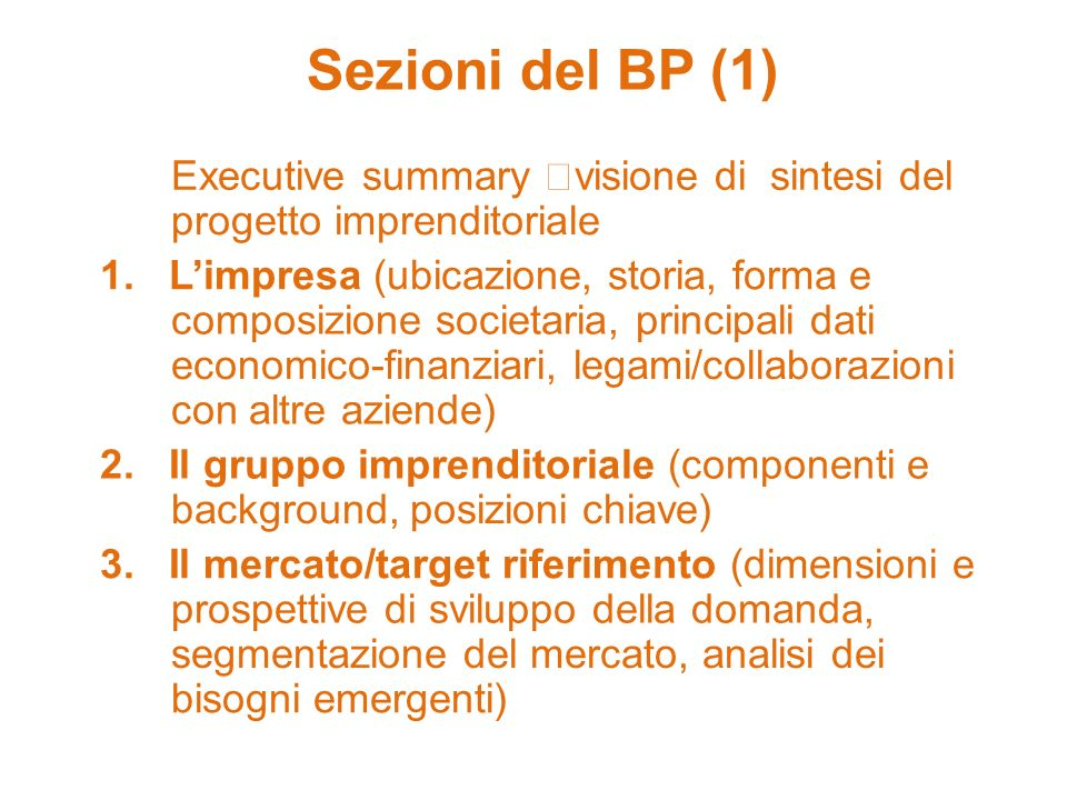 Sezioni del BP (1) Executive summary visione di sintesi del