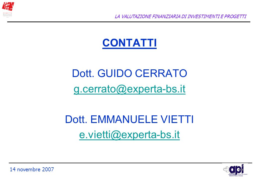 CONTATTI Dott. GUIDO CERRATO g.cerrato@experta-bs.it Dott. EMMANUELE VIETTI e.vietti@experta-bs.it
