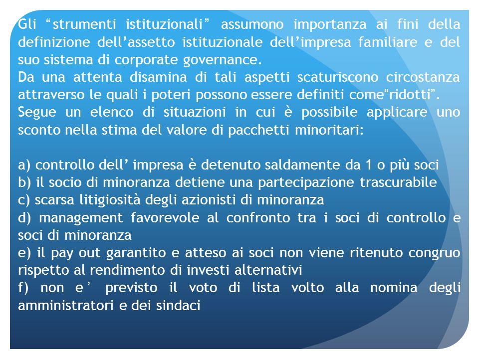Gli strumenti istituzionali assumono importanza ai fini della definizione dell'assetto istituzionale dell'impresa familiare e del suo sistema di corporate governance.