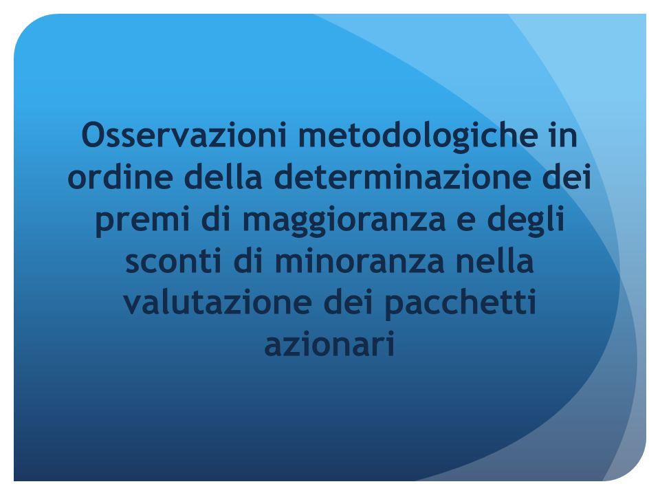 Osservazioni metodologiche in ordine della determinazione dei premi di maggioranza e degli sconti di minoranza nella valutazione dei pacchetti azionari
