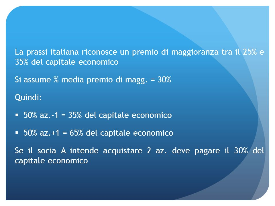 La prassi italiana riconosce un premio di maggioranza tra il 25% e 35% del capitale economico