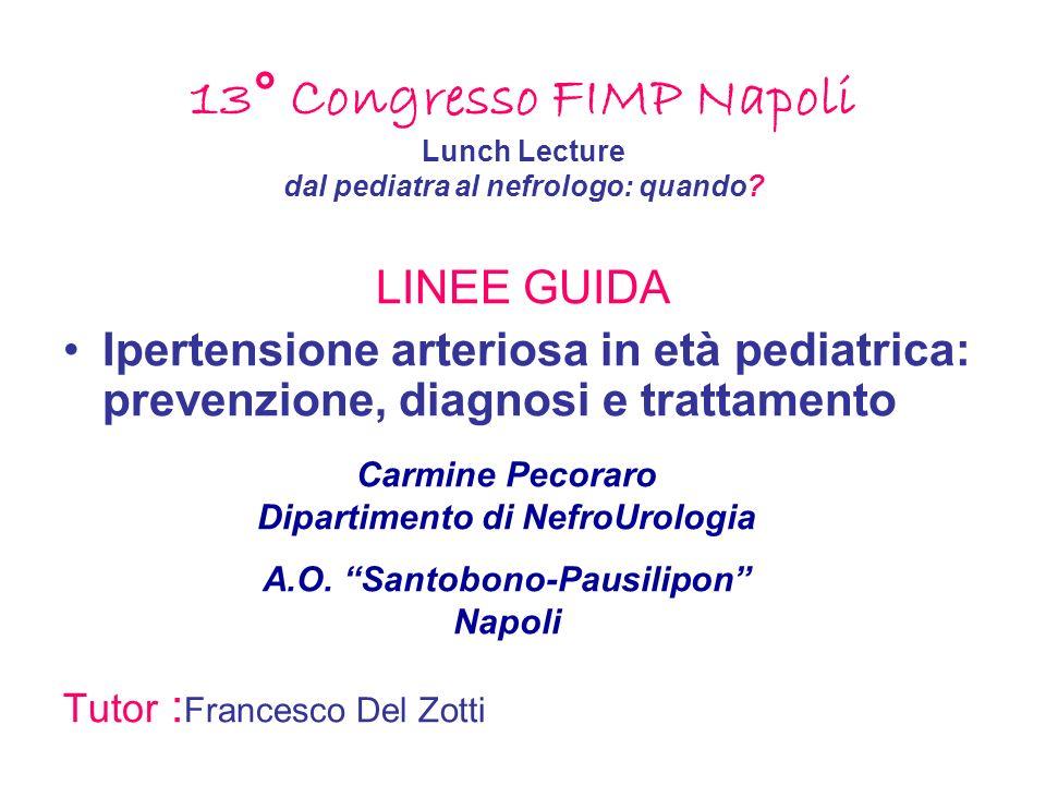13° Congresso FIMP Napoli Lunch Lecture dal pediatra al nefrologo: quando