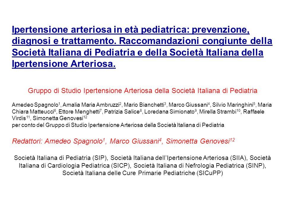 Ipertensione arteriosa in età pediatrica: prevenzione, diagnosi e trattamento. Raccomandazioni congiunte della Società Italiana di Pediatria e della Società Italiana della Ipertensione Arteriosa.