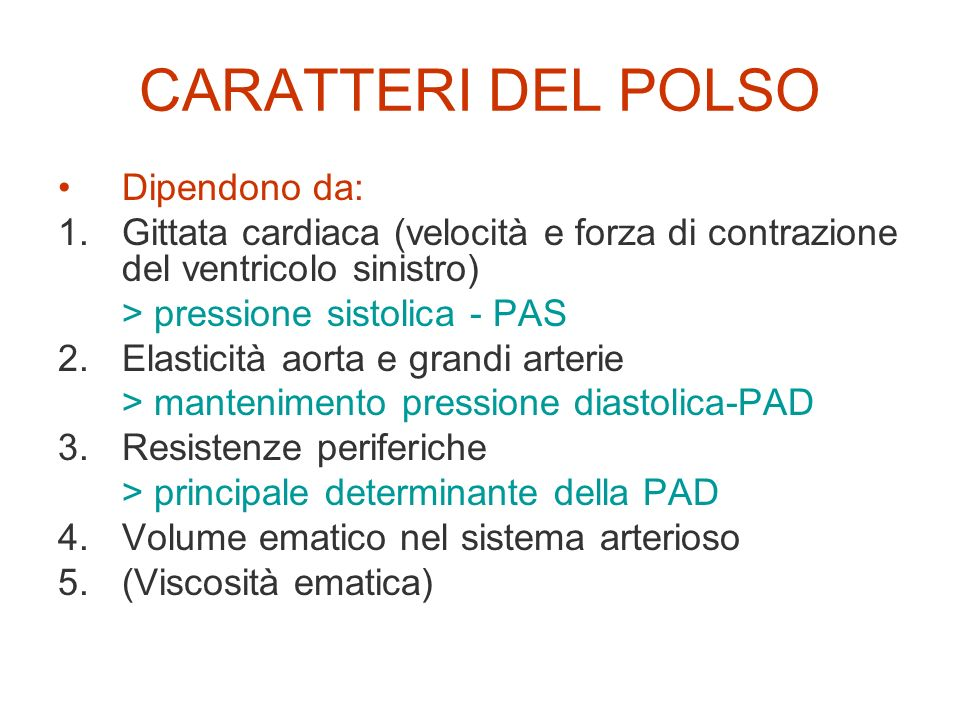 CARATTERI DEL POLSO Dipendono da: