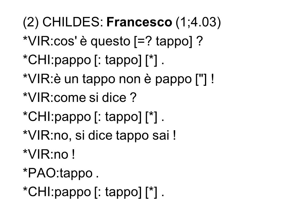 (2) CHILDES: Francesco (1;4.03)