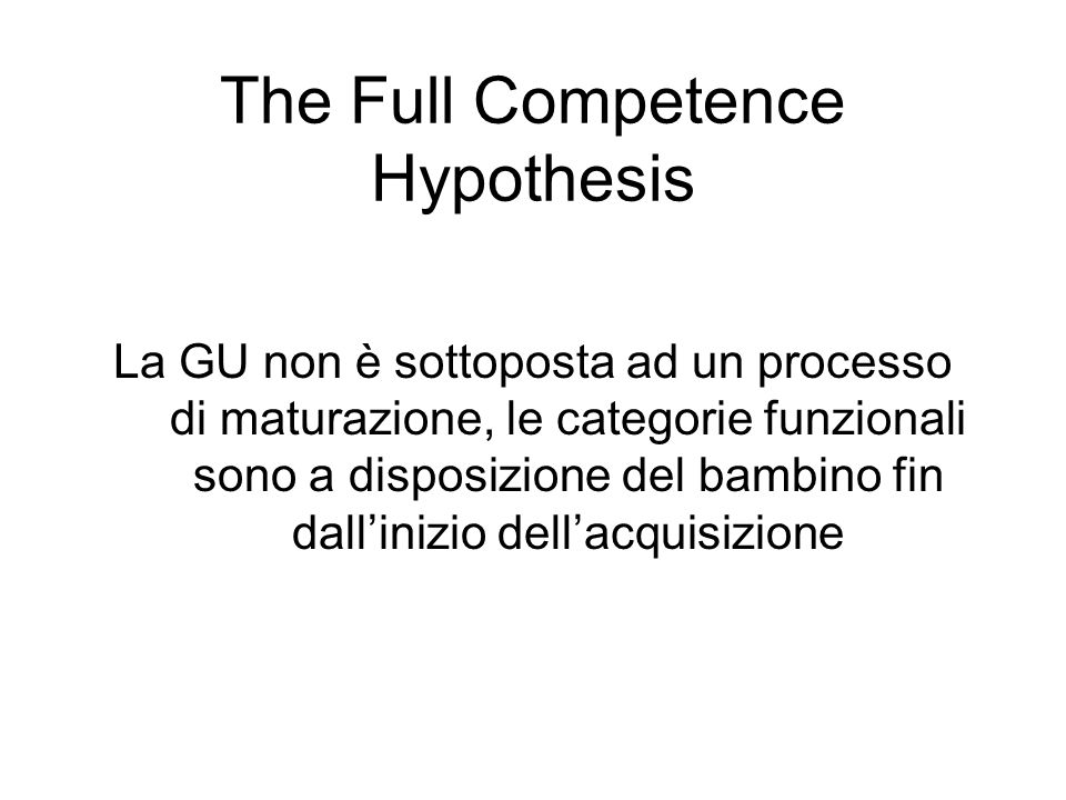The Full Competence Hypothesis