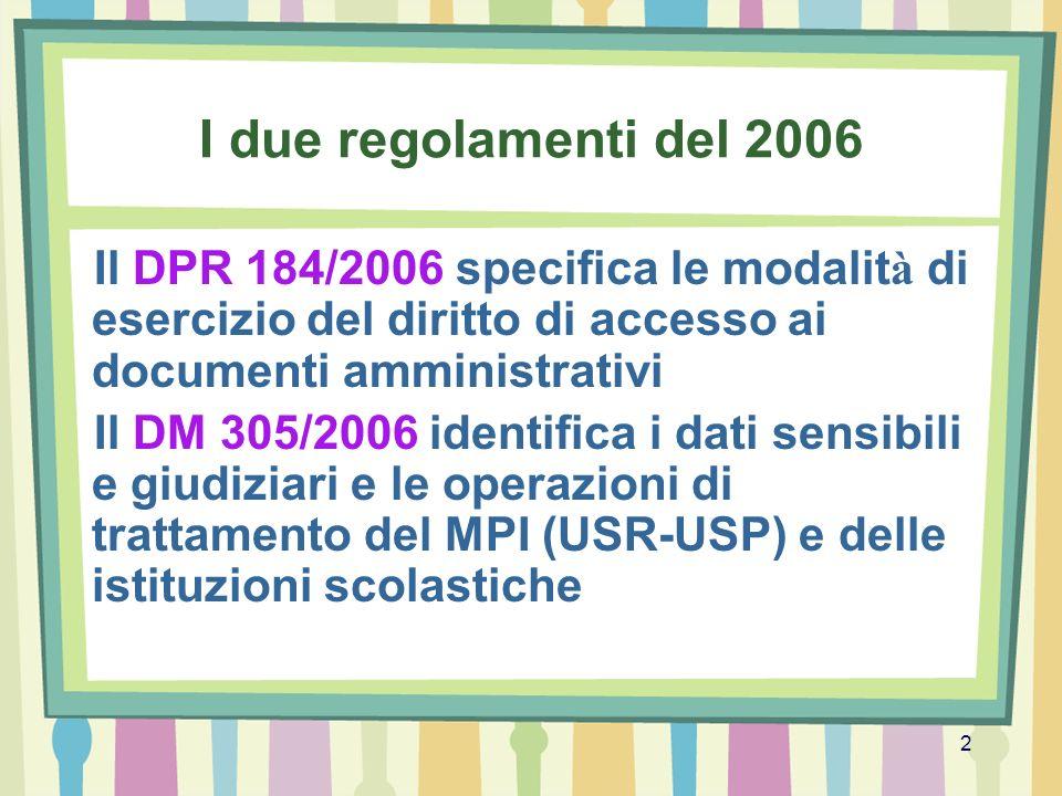 I due regolamenti del 2006 Il DPR 184/2006 specifica le modalità di esercizio del diritto di accesso ai documenti amministrativi.