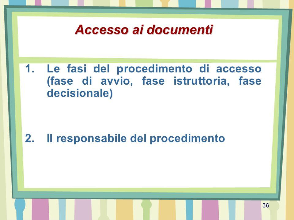 Accesso ai documenti Le fasi del procedimento di accesso (fase di avvio, fase istruttoria, fase decisionale)