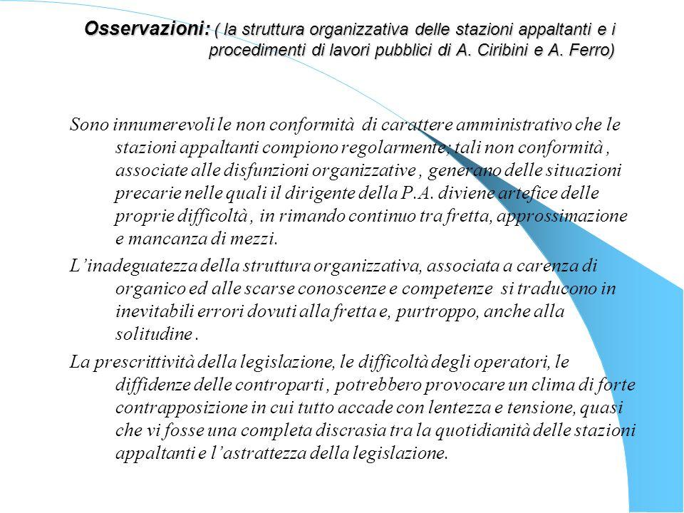 Osservazioni: ( la struttura organizzativa delle stazioni appaltanti e i procedimenti di lavori pubblici di A. Ciribini e A. Ferro)