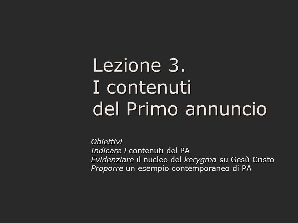 Lezione 3. I contenuti del Primo annuncio