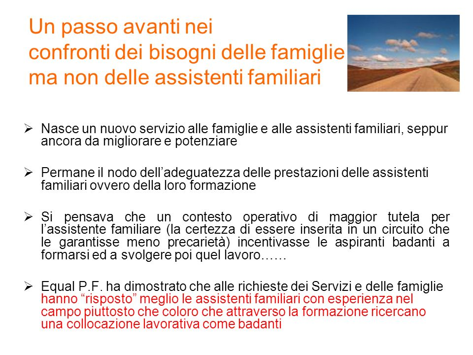 Un passo avanti nei confronti dei bisogni delle famiglie ma non delle assistenti familiari