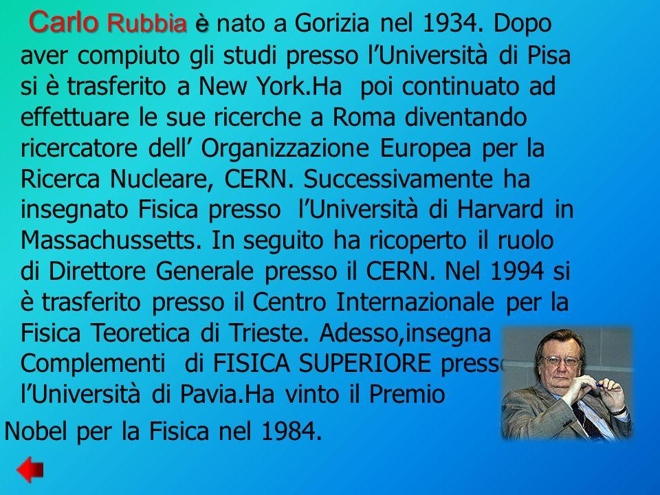 Carlo Rubbia è nato a Gorizia nel 1934