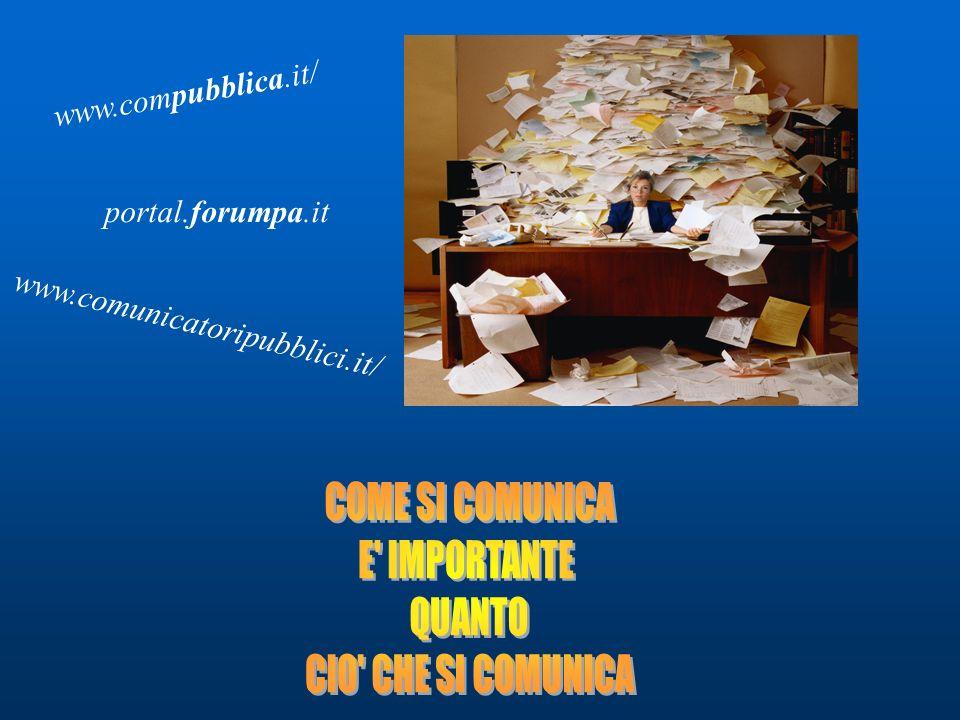 COME SI COMUNICA E IMPORTANTE QUANTO CIO CHE SI COMUNICA