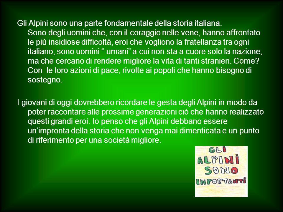 Gli Alpini sono una parte fondamentale della storia italiana