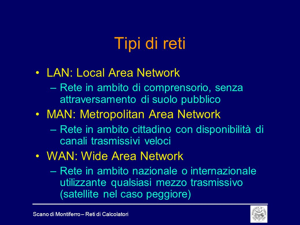 Tipi di reti LAN: Local Area Network MAN: Metropolitan Area Network