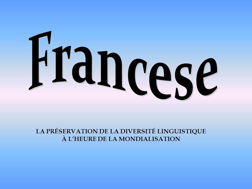 Francese LA PRÉSERVATION DE LA DIVERSITÉ LINGUISTIQUE
