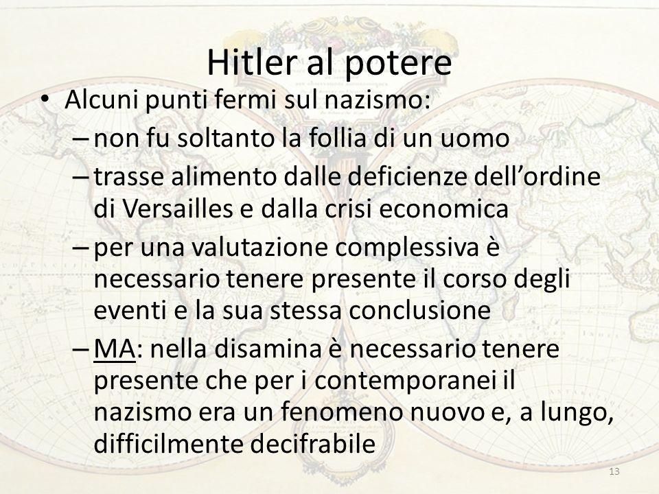 Hitler al potere Alcuni punti fermi sul nazismo: