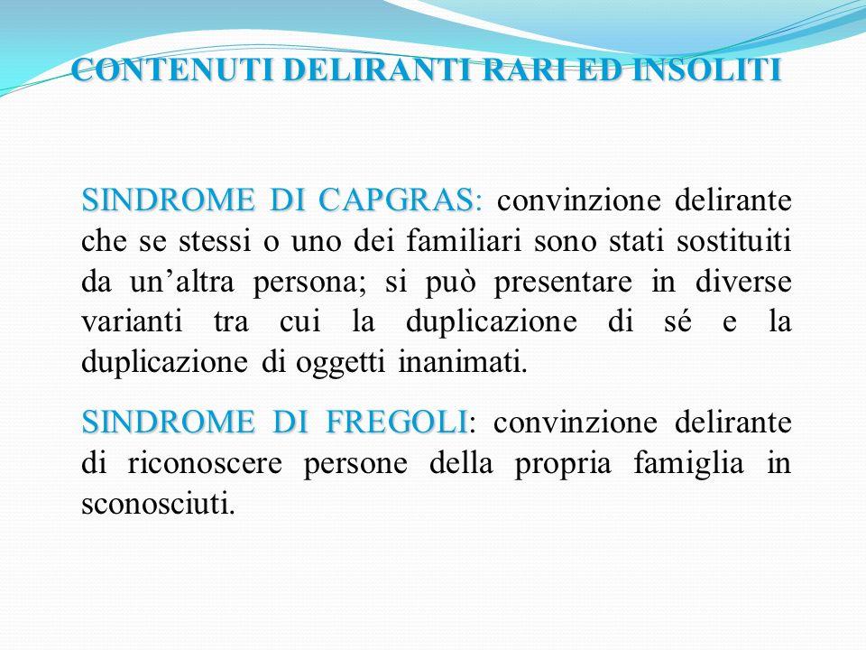 CONTENUTI DELIRANTI RARI ED INSOLITI