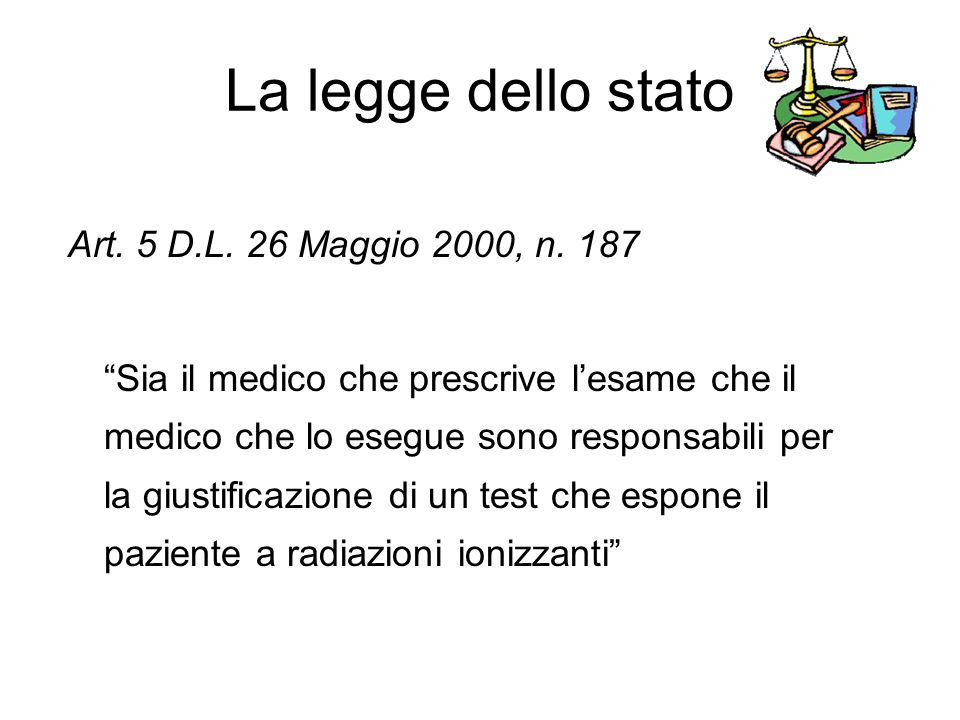 La legge dello stato Art. 5 D.L. 26 Maggio 2000, n. 187