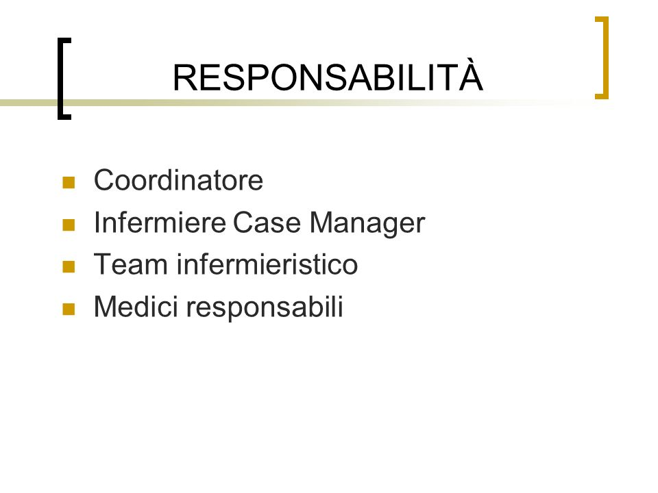 RESPONSABILITÀ Coordinatore Infermiere Case Manager