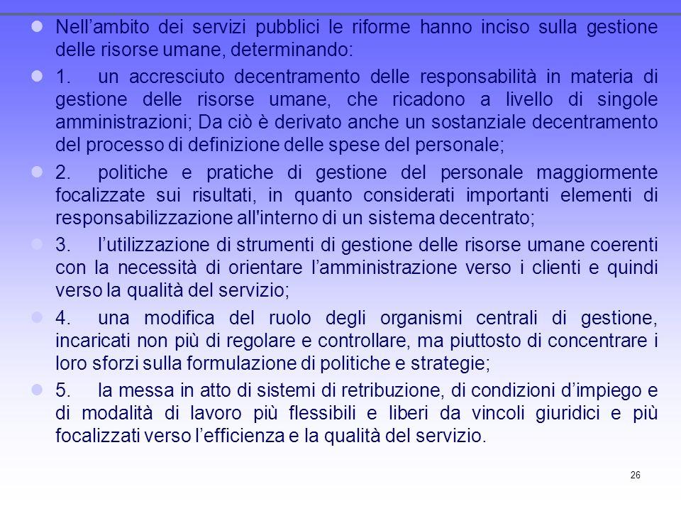 Nell'ambito dei servizi pubblici le riforme hanno inciso sulla gestione delle risorse umane, determinando: