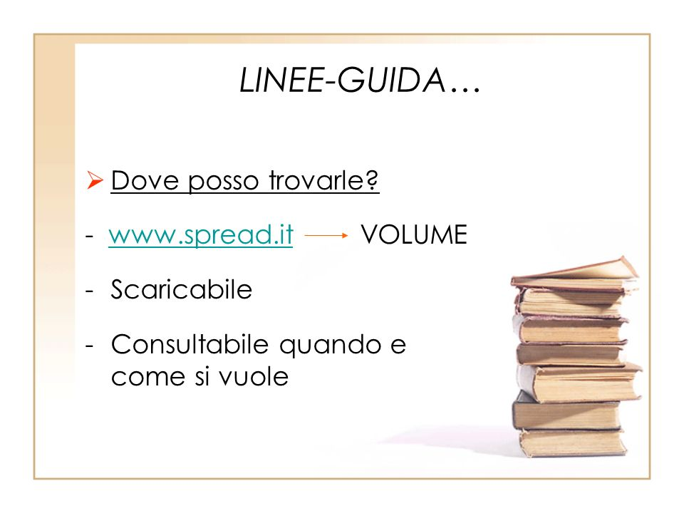 LINEE-GUIDA… Dove posso trovarle - www.spread.it VOLUME Scaricabile