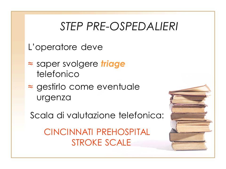 STEP PRE-OSPEDALIERI L'operatore deve saper svolgere triage telefonico