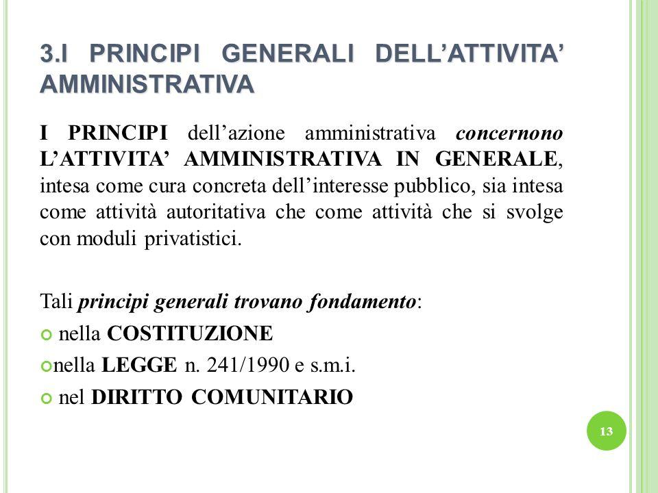3.I PRINCIPI GENERALI DELL'ATTIVITA' AMMINISTRATIVA