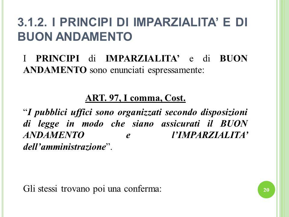 3.1.2. I PRINCIPI DI IMPARZIALITA' E DI BUON ANDAMENTO