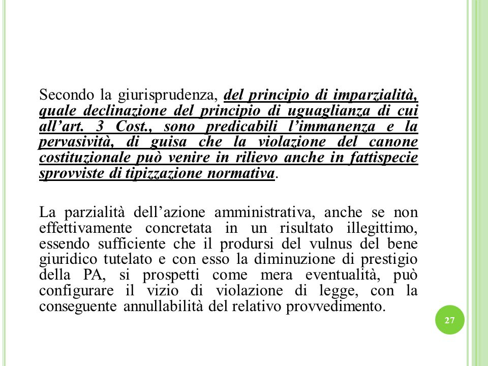 Secondo la giurisprudenza, del principio di imparzialità, quale declinazione del principio di uguaglianza di cui all'art.
