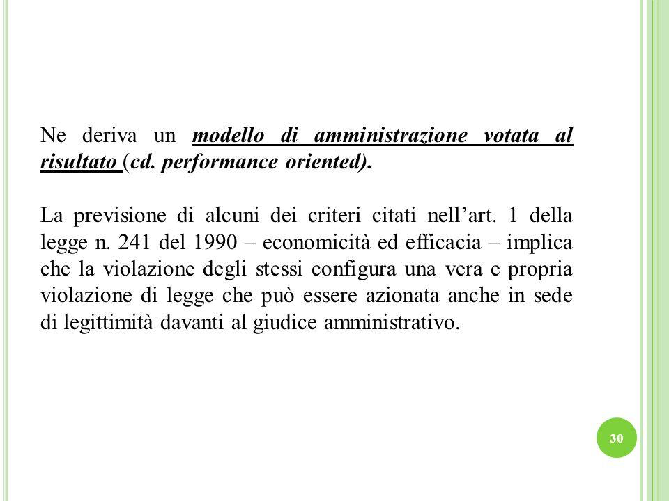 Ne deriva un modello di amministrazione votata al risultato (cd