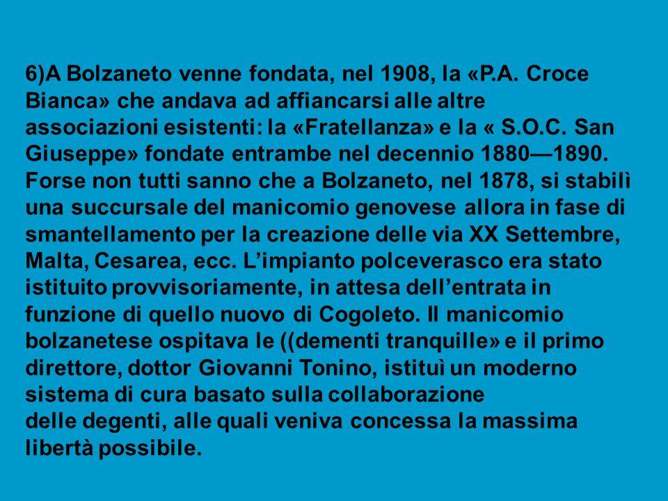 6)A Bolzaneto venne fondata, nel 1908, la «P. A