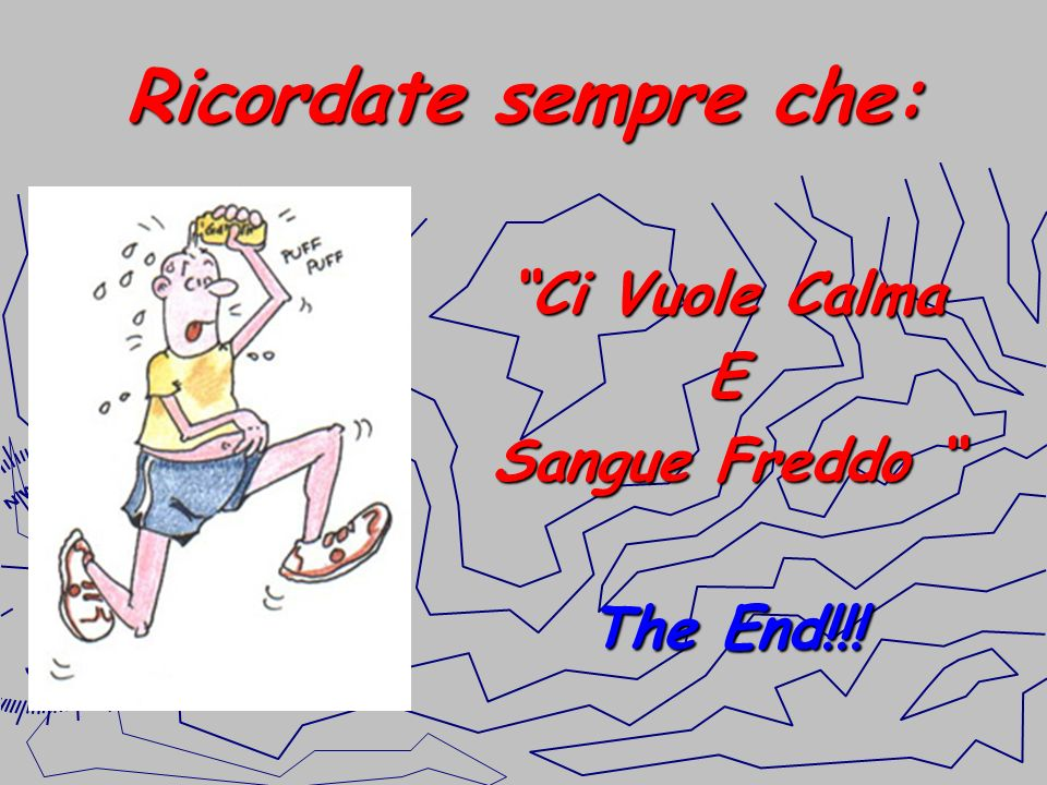 Ci Vuole Calma E Sangue Freddo The End!!!