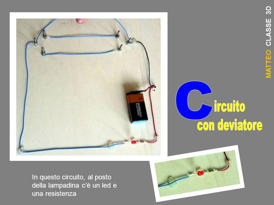 C ircuito con deviatore MATTEO CLASSE 3D