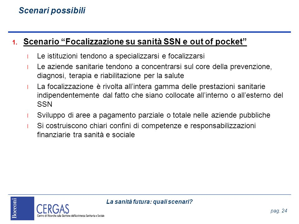 Scenario Focalizzazione su sanità SSN e out of pocket