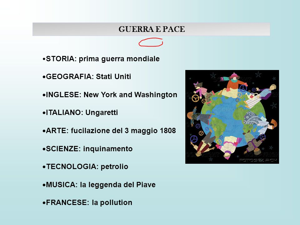 GUERRA E PACE •STORIA: prima guerra mondiale •GEOGRAFIA: Stati Uniti