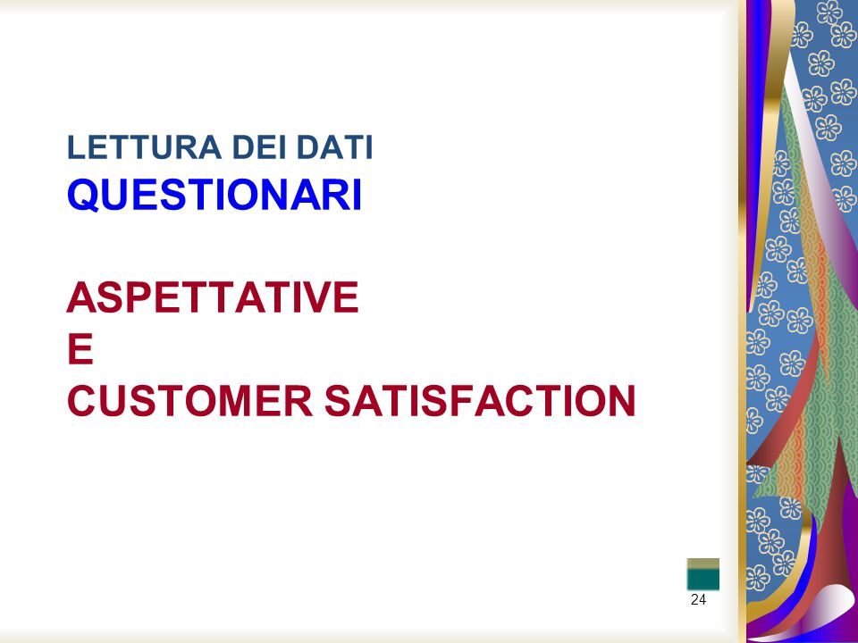 LETTURA DEI DATI QUESTIONARI ASPETTATIVE E CUSTOMER SATISFACTION
