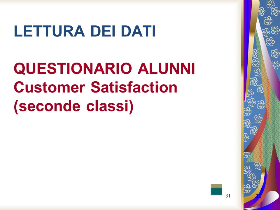 LETTURA DEI DATI QUESTIONARIO ALUNNI Customer Satisfaction (seconde classi)