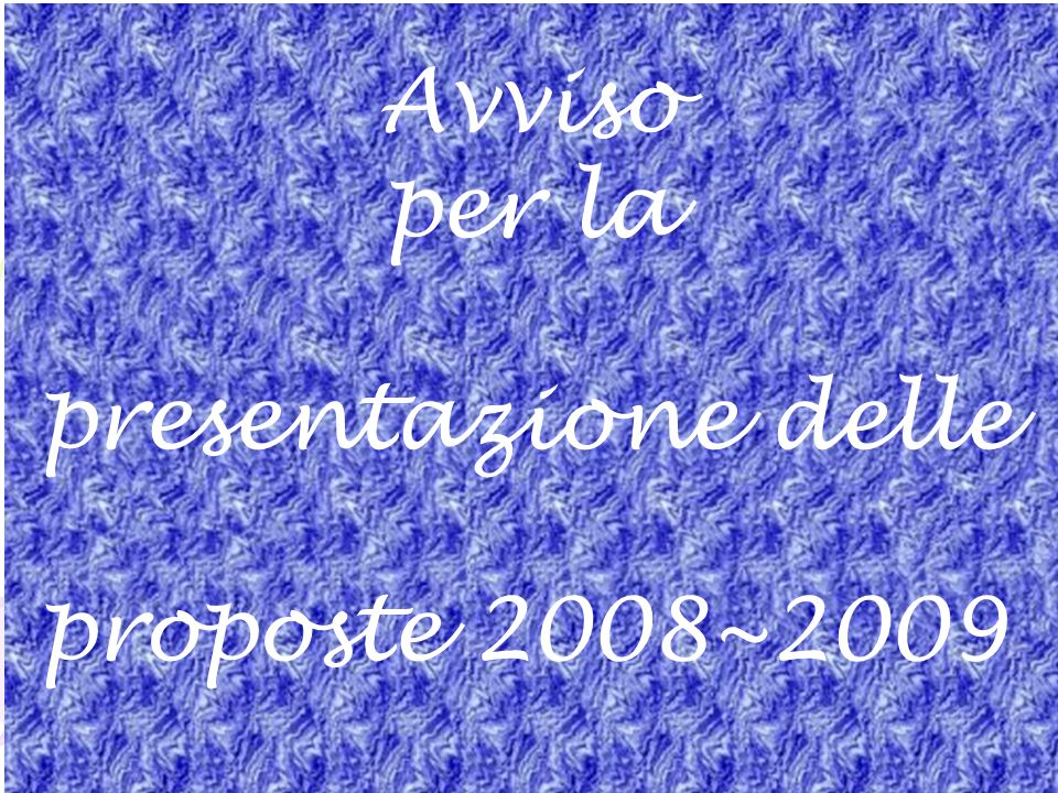 Avviso per la presentazione delle proposte 2008~2009