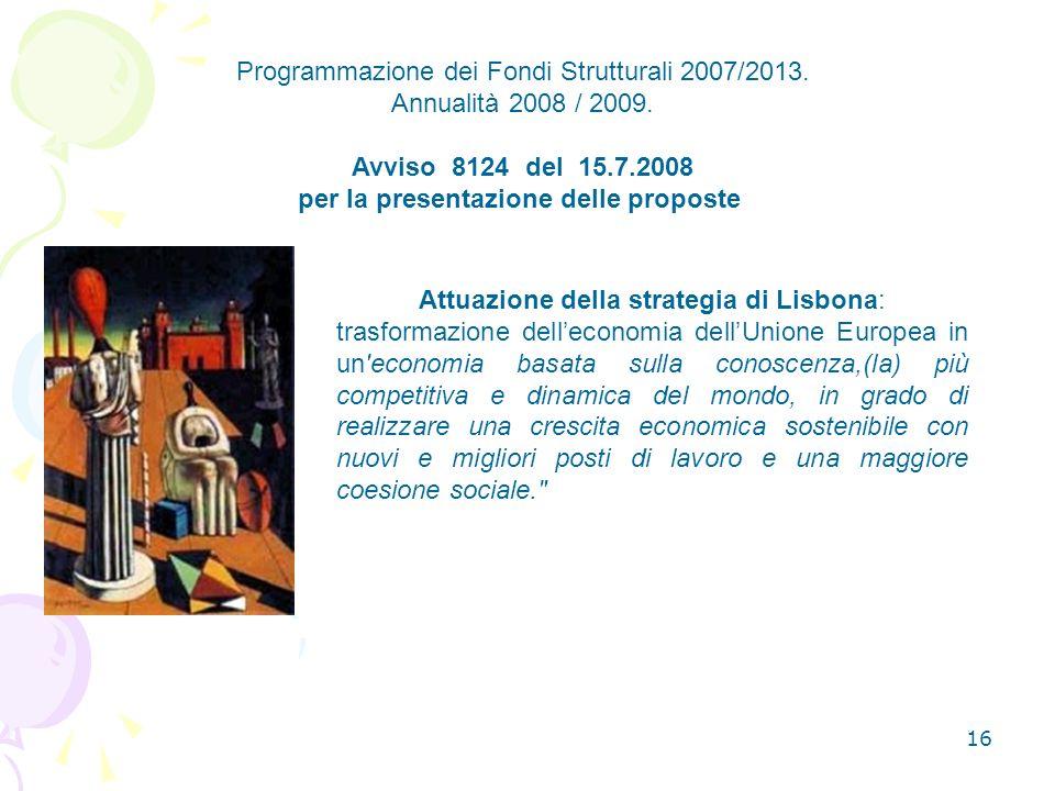 Programmazione dei Fondi Strutturali 2007/2013. Annualità 2008 / 2009.