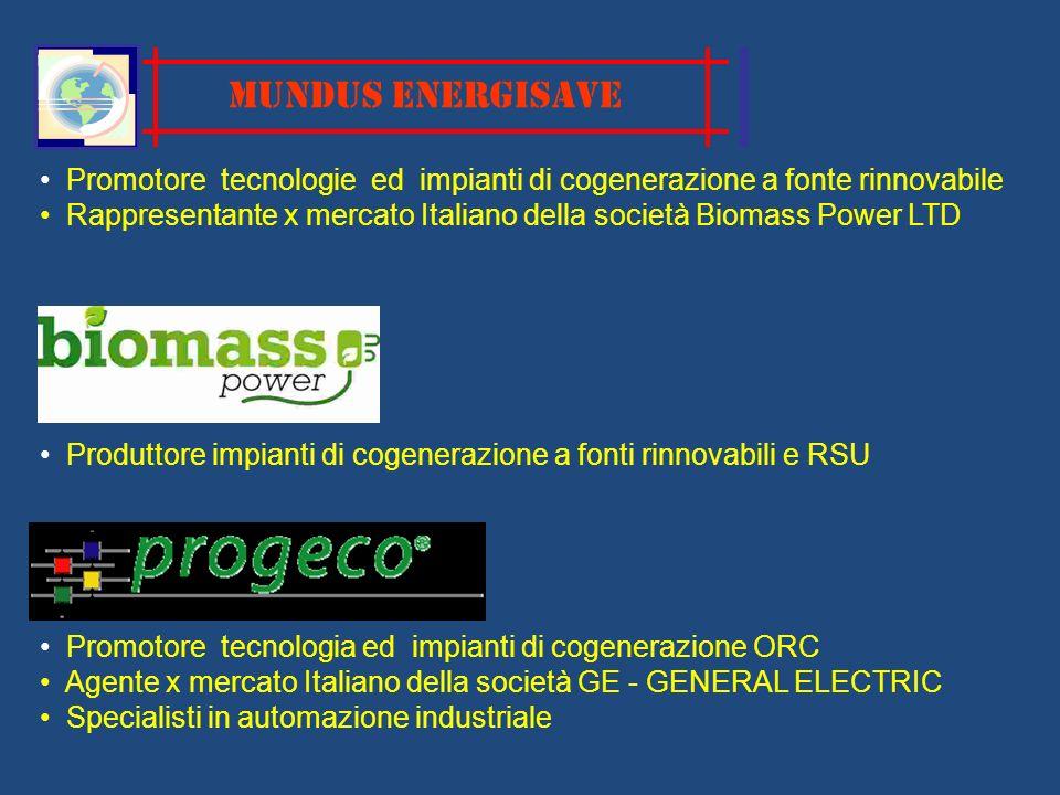 MUNDUS ENERGISAVE Promotore tecnologie ed impianti di cogenerazione a fonte rinnovabile.