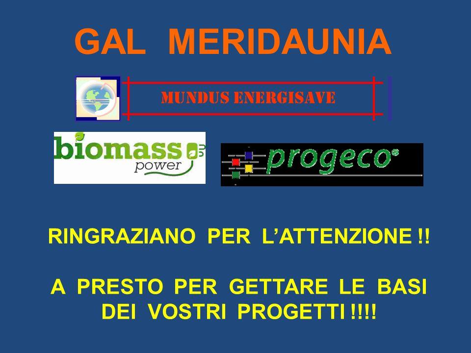 GAL MERIDAUNIA RINGRAZIANO PER L'ATTENZIONE !!