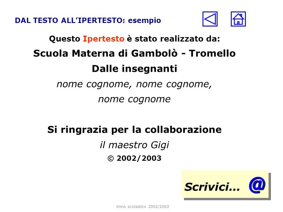 Scrivici... @ Scuola Materna di Gambolò - Tromello Dalle insegnanti