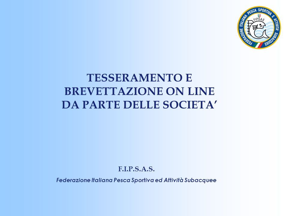 TESSERAMENTO E BREVETTAZIONE ON LINE DA PARTE DELLE SOCIETA'