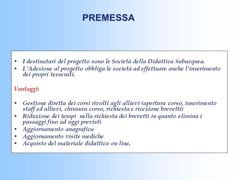 PREMESSA I destinatari del progetto sono le Società della Didattica Subacquea.
